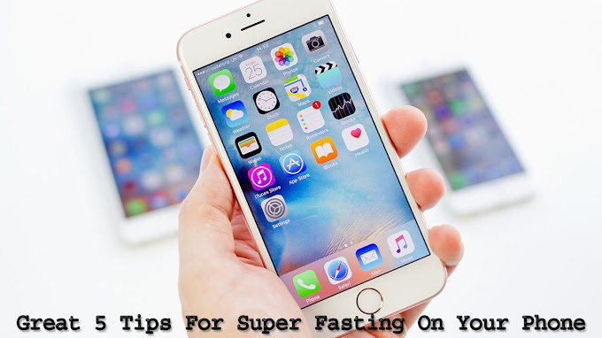Great 5 tips for super fasting on your phone