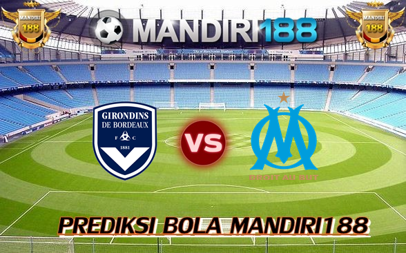 AGEN BOLA - Prediksi Bordeaux vs Marseille 20 November 2017