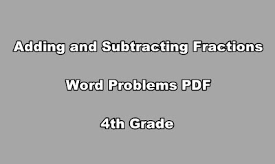 Adding and Subtracting Fractions Word Problems PDF 4th Grade