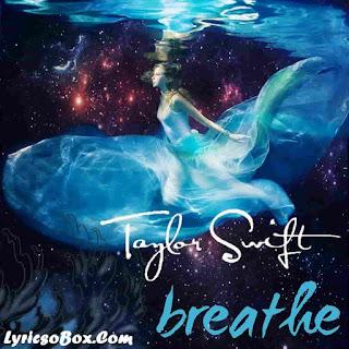 Taylor Swift Breathe Lyrics Lyricsobox
