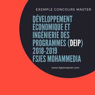 Exemple Concours Master développement économique et ingénierie des programmes (DEIP) 2018-2019 - Fsjes Mohammedia