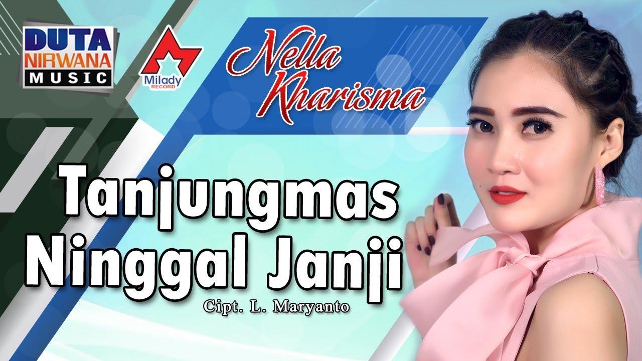 Lirik Lagu Nella Kharisma Tanjungmas Ninggal Janji Blog Mix