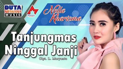 Download Lagu Mp3 Nella Kharisma - Tanjungmas Ninggal Janji