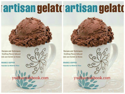 Diwnload ebook MAKING ARTISAN GELATO : 45 Recipes and Techniques for Crafting Flavor-Infused Gelato and Sorbet at Home