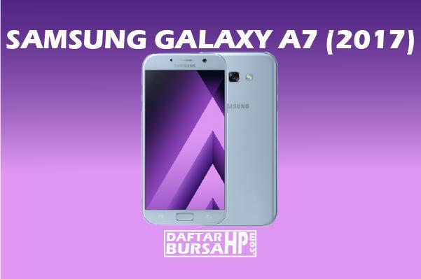 Harga Samsung Galaxy A7 (2017) dan Spesifikasi Terbaru