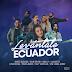 """Unidas las voces Ecuatorianas por una sola razón: """"Levántate Ecuador"""""""