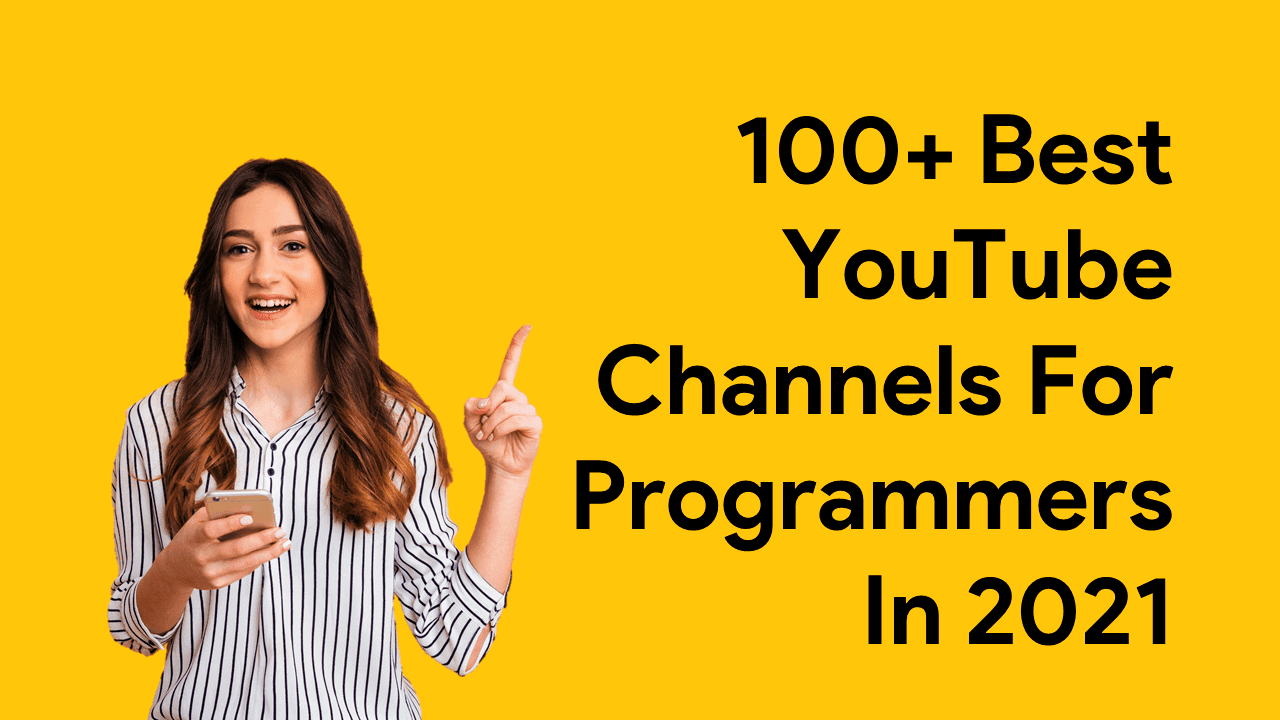100+ Best YouTube Channels For Programmers In 2021