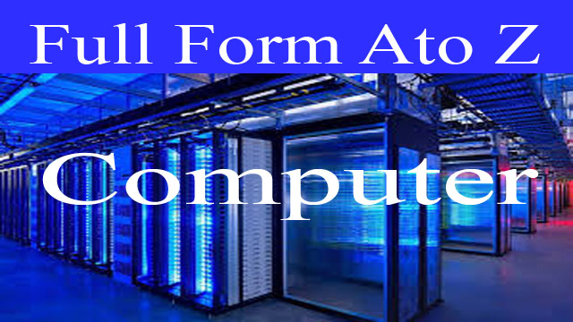 FullForm A to Z Computer || New Update 2020
