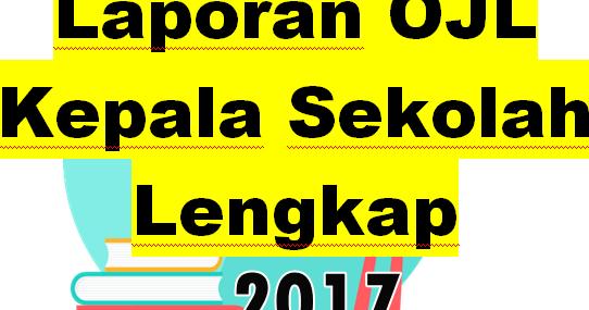 Download Contoh Laporan Ojl Kepala Sekolah Terbaru Tahun 2017 Tahun Ajar