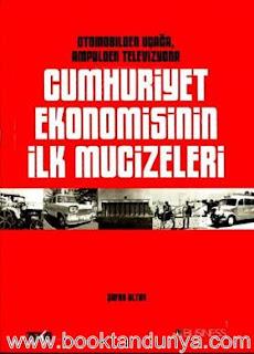 Şafak Altun - Cumhuriyet Ekonomisinin İlk Mucizeleri