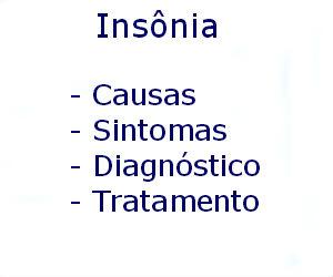 Insônia causas sintomas diagnóstico tratamento prevenção riscos complicações