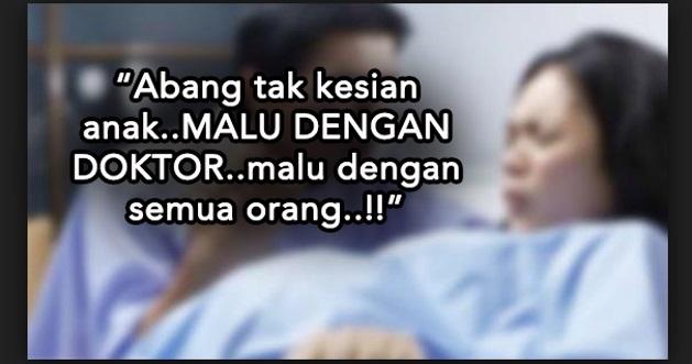 """JANGAN BUAT MACAM TU""""! Isteri Mengandung TANGGUNG MALU DEPAN DOKTOR Sebab PERANGAI NAFSU GILA SUAMI..Kesian Anak Tu Bila Lahir Nanti"""
