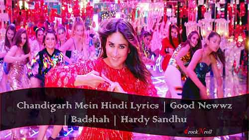 Chandigarh-Mein-Hindi-Lyrics-Good-Newwz-Badshah-Hardy-Sandhu