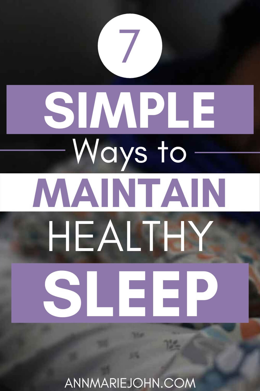 7 Simple Ways to Maintain a Healthy Sleep Environment