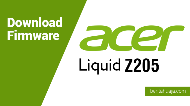 Download Firmware Acer Liquid Z205