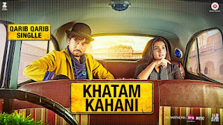 Khatam Kahani From Qarib Qarib Single: This song os in voice of Nooran Sisters and composed by Vishal Mishra while lyrics are penned by Raj Shekhar.
