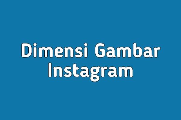 Dimensi Gambar Instagram