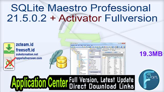 SQLite Maestro Professional 21.5.0.2 + Activator Fullversion