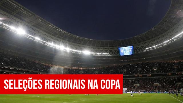 As seleções regionais do Brasil para a Copa
