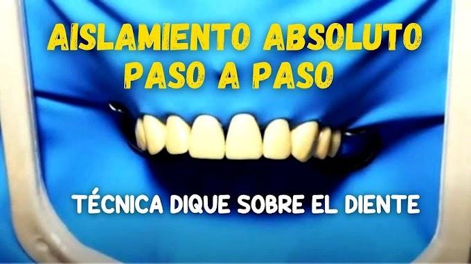 AISLAMIENTO ABSOLUTO PASO A PASO - Técnica Dique sobre diente