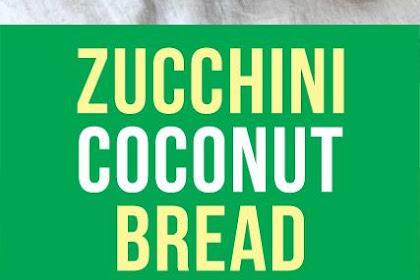Zucchini Coconut Bread #zucchini #bread #coconut #desserts #coconutbread