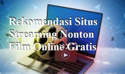 Rekomendasi Situs Streaming Nonton Film Online Gratis