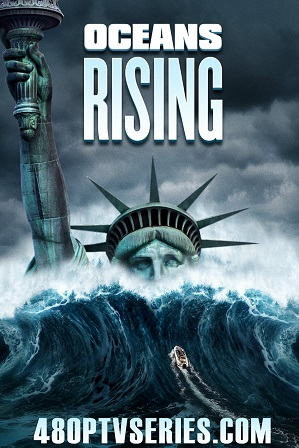 Oceans Rising (2017) 300MB Full Hindi Dual Audio Movie Download 480p Bluray Free Watch Online Full Movie Download Worldfree4u 9xmovies