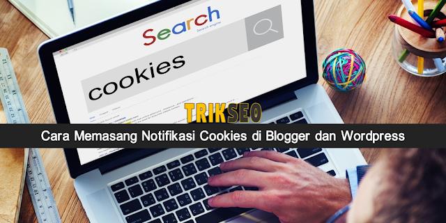 Cara Memasang Notifikasi Cookies di Blogger dan Wordpress