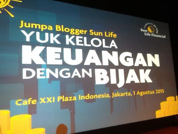 Sun Life peduli Blogger. (Mengelola uang dengan bijak)