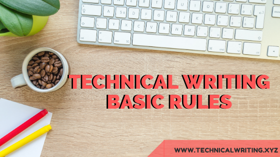 Basic Rules of Technical Writing