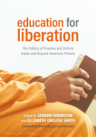Education for Liberation: The Politics of Promise and Reform Inside and Beyond America's Prisons, edited by Gerard Robinson and Elizabeth English Smith
