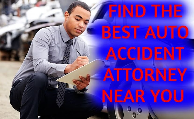 FIND THE BEST AUTO ACCIDENT ATTORNEY NEAR YOU