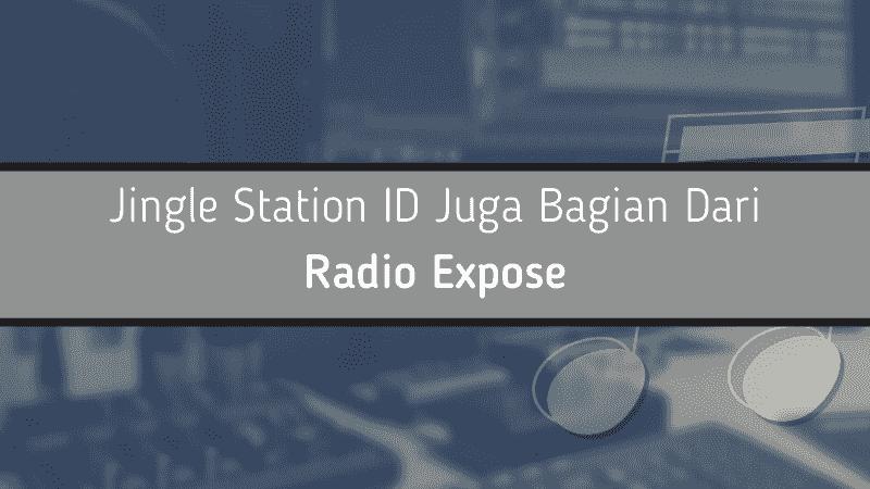 Jingle Station ID Juga Bagian Dari Radio Expose