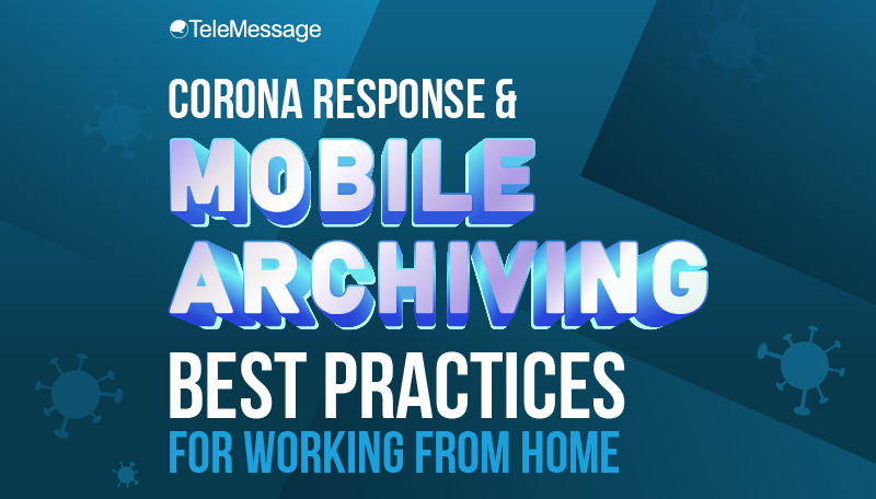Corona Response and Mobile Archiving: Best Practices for Working from Home #infographic