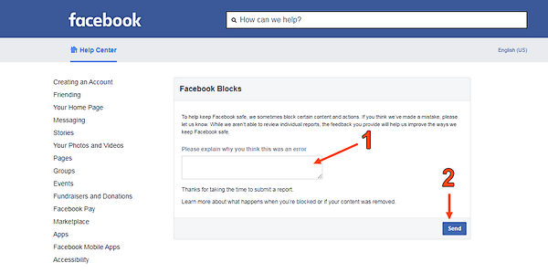 """Soit vous avez trop partagé ce blog sur Facebook. Et il l'a considéré comme spam. Ecrivez à Facebook pour expliquer que vous avez compris votre erreur. Soit vous avez partagé du contenu non autorisé par Facebook notamment dans l'image de tête d'un article, dans l'URL de l'article, dans son titre ou dans sa description. Supprimez ce contenut et expliquez cela à Facebook.  Dans les deux cas, cliquez sur """"let us now"""".  1. Dans l'espace prévu à cet effet, plaidez votre cas. Expliquez les enseignements que vous en avez tirés. Expliquez ce que vous avez supprimé. 2. Cliquez sur """"send""""."""