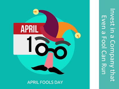 Picture shows April Fool and advice to invest in a company that even a fool can run