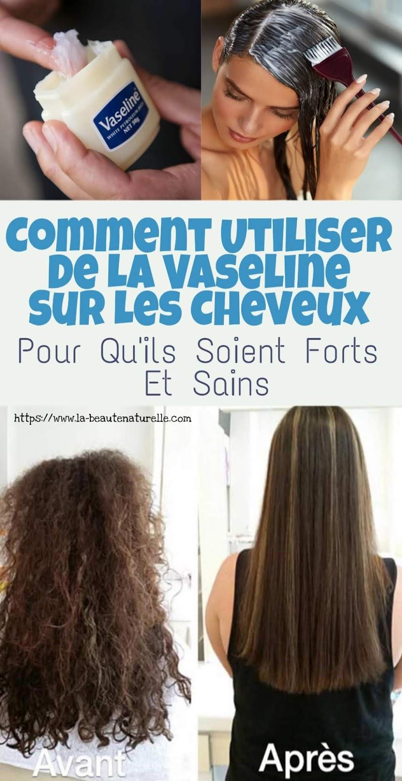 Comment Utiliser De La Vaseline Sur Les Cheveux Pour Qu'ils Soient Forts Et Sains