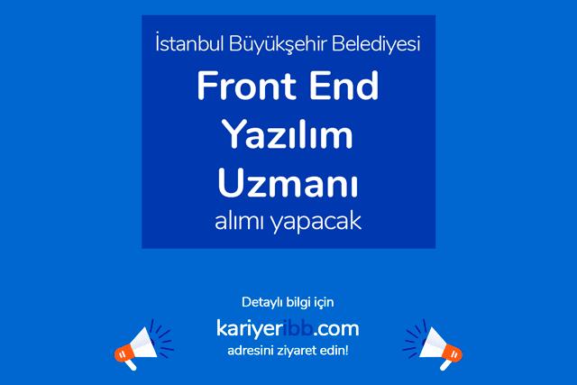 İstanbul Büyükşehir Belediyesi frontend developer alacak. İBB Kariyer iş ilanı detayları kariyeribb.com'da!