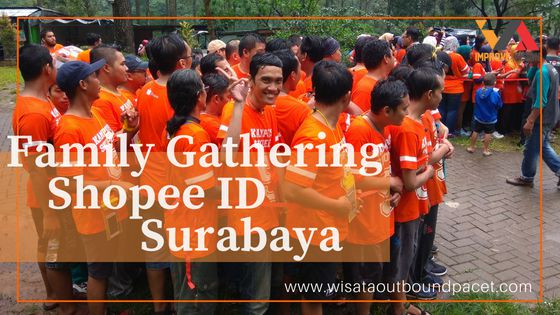 family gathering shopee id surabaya wisata outbound pacet improve vision