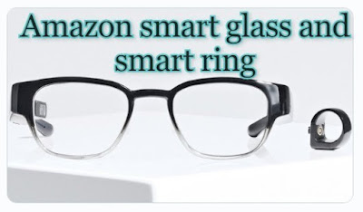 Alexa smart glass and smart ring by Amazon