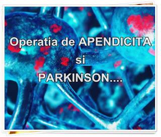 pareri medicale boala parkinson si operatia de apendicita