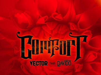 "Vector – ""Comfortable"" ft. Davido [Prod. Vstix and Mr. Eff.]"