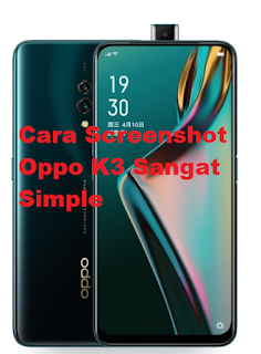 Cara Screenshot Oppo K3 Sangat Simple