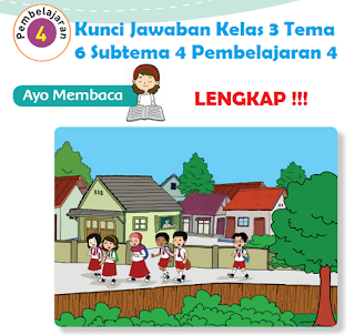 Kunci Jawaban Kelas 3 Tema 6 Subtema 4 Pembelajaran 4 www.simplenews.me