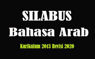 Silabus Bahasa Arab SMA K13 Revisi 2018, Silabus Bahasa Arab SMA Kurikulum 2013 Revisi 2020