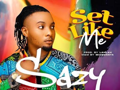 VIDEO + MP3: Sazy - Set Like Me