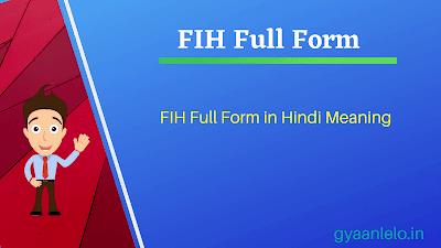 FIH Full Form