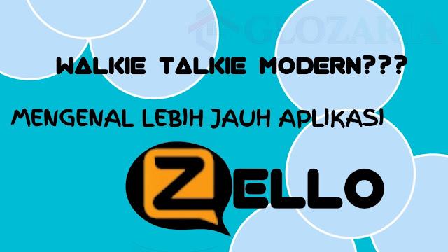 Mengenal Aplikasi PTT Modern, Zello Walkie Talkie