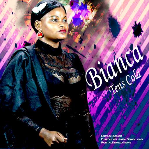 Bianca  - Tens Cola