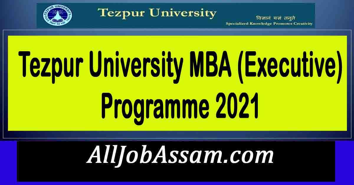 Tezpur University MBA (Executive) Programme 2021